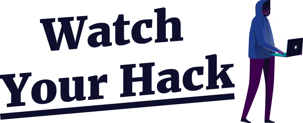 Watch Your Hack - a manual to protect you against hackers
